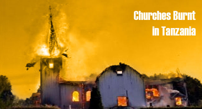 Churches Burnt In Tanzania