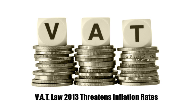 VAT Law 2013 Threatens Inflation Rates