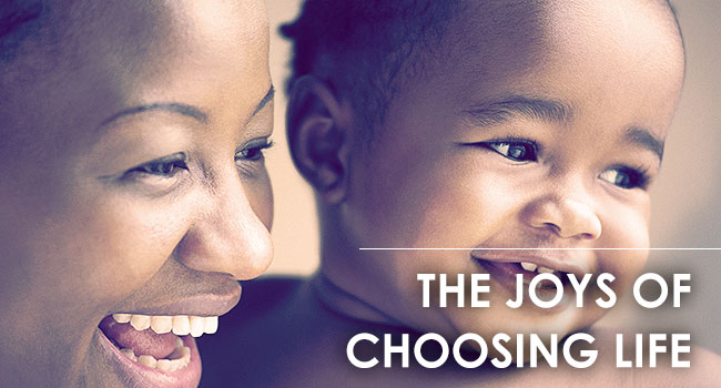 The Joys of Choosing Life